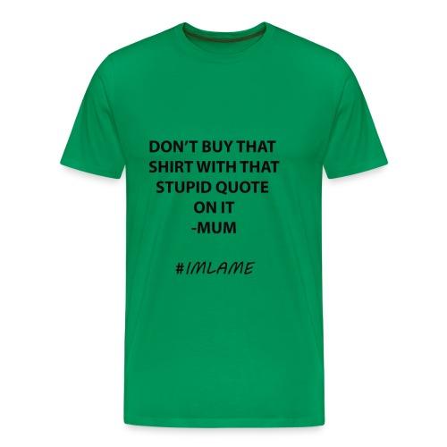 A STUPID SHIRT - Men's Premium T-Shirt