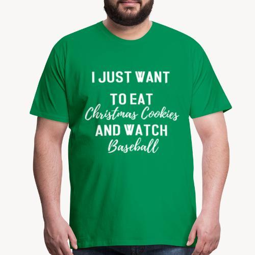Christmas Cookies and Baseball - Men's Premium T-Shirt