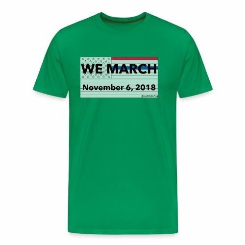 WeMarch11062018 - Men's Premium T-Shirt