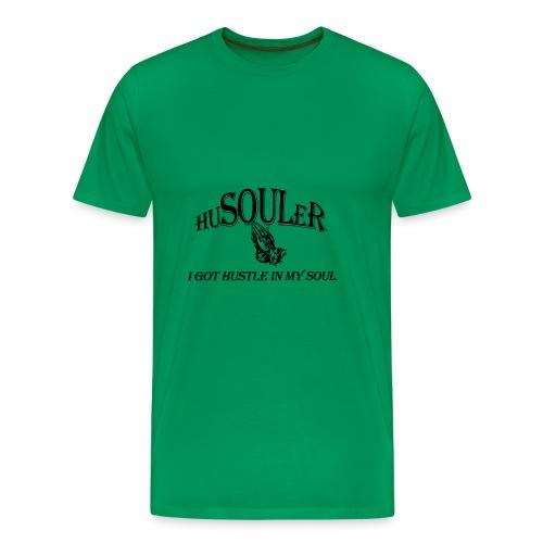 HUSOULER | I GOT HUSTLE IN MY SOUL - Men's Premium T-Shirt