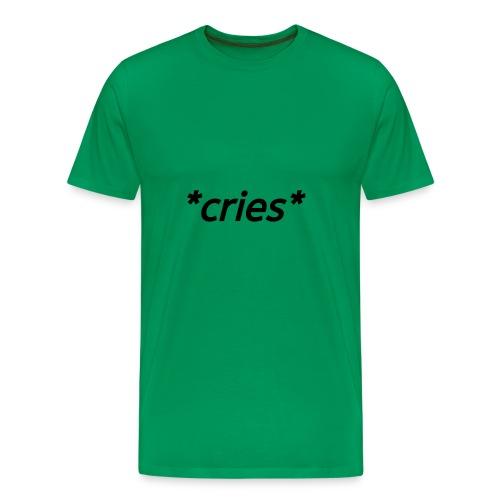 *cries* (black) - Men's Premium T-Shirt