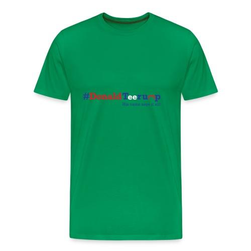 #DonaldTeerump - Men's Premium T-Shirt