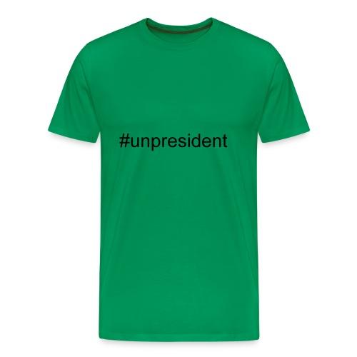 #unpresident - Men's Premium T-Shirt