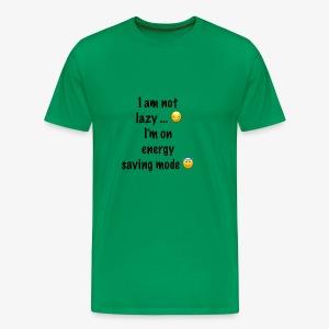 I am not lazy - Men's Premium T-Shirt