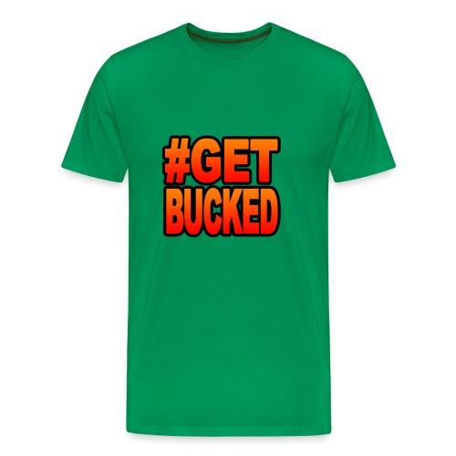 #GetBucked - Men's Premium T-Shirt