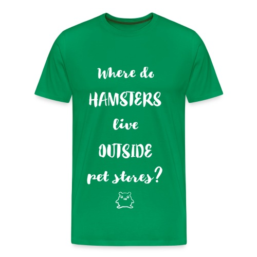 Where do hamsters live outside pet stores? - Men's Premium T-Shirt