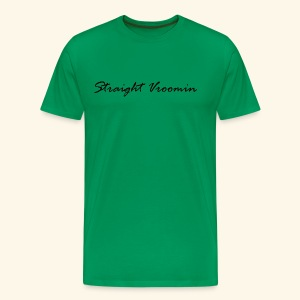 Straight vroomin - Men's Premium T-Shirt