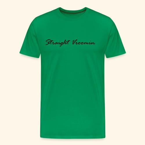 Straight vroomin - Men's Premium T-Shirt