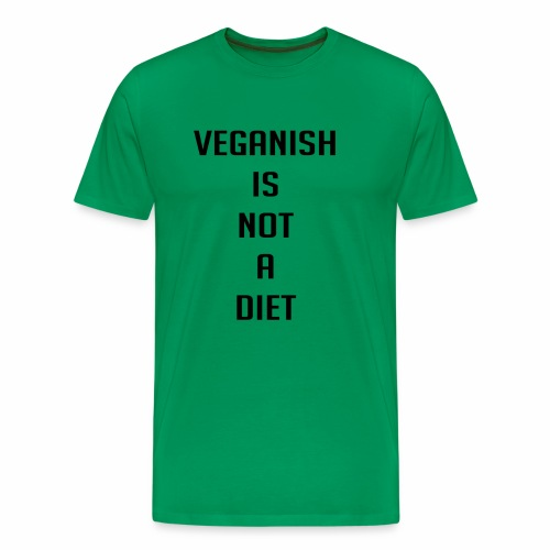 veganish is not a diet - Men's Premium T-Shirt