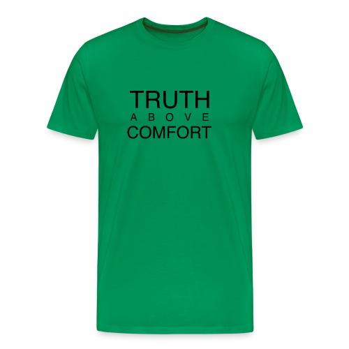 Truth Above Comfort - Men's Premium T-Shirt