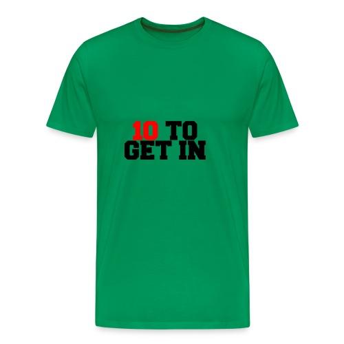 10 2 get in - Men's Premium T-Shirt