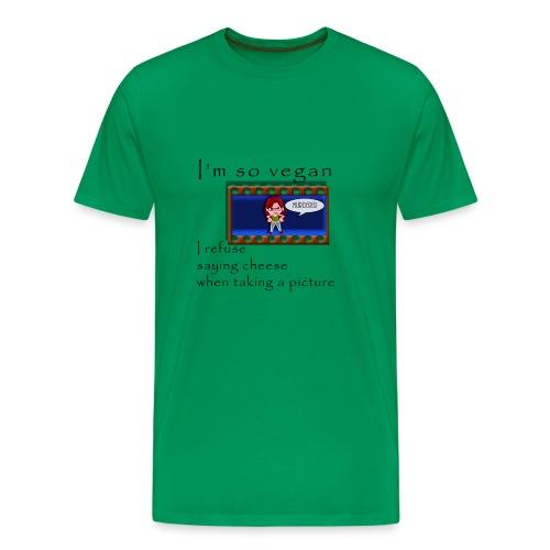 I'm so vegan - CHEESE - Men's Premium T-Shirt