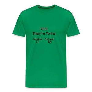 Yes! They're Fraternal Twins! - Men's Premium T-Shirt