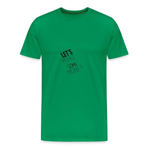 Let---s_Mvke_SOme_Money1 - Men's Premium T-Shirt