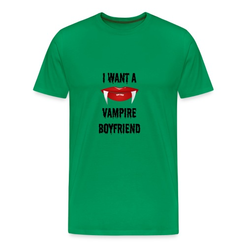 I Want a Vampire Boyfriend - Men's Premium T-Shirt