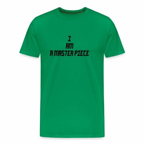 I am A Master Piece - Men's Premium T-Shirt