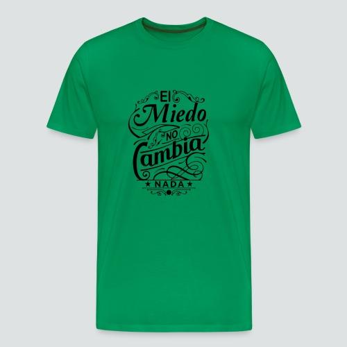 el miedo no cambia nada - Men's Premium T-Shirt