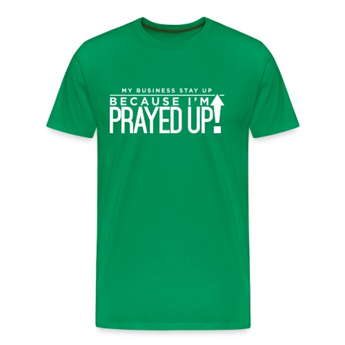 Prayed Up! - Men's Premium T-Shirt