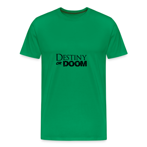 Destiny or Doom Black Logo - Men's Premium T-Shirt