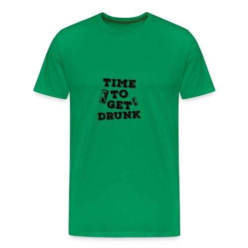Time To Get Drunk! - Men's Premium T-Shirt
