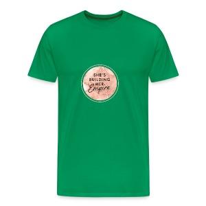 She's Building Her Empire - Men's Premium T-Shirt