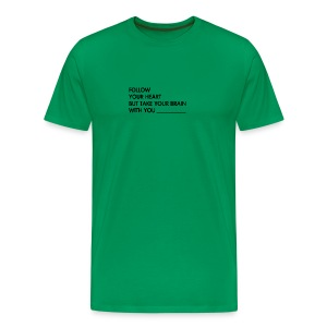 FOLLOW YOUR HEART - Men's Premium T-Shirt