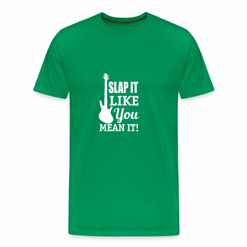Slap It Like You Mean It - white - Men's Premium T-Shirt