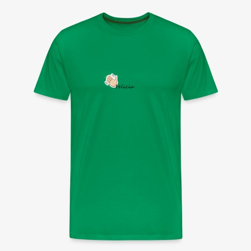 Bye Felicia - Men's Premium T-Shirt