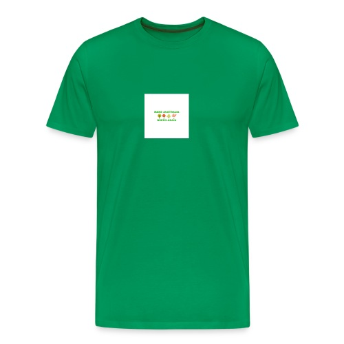 MAKE AUSTRALIA GREEN AGAIN TREES - Men's Premium T-Shirt