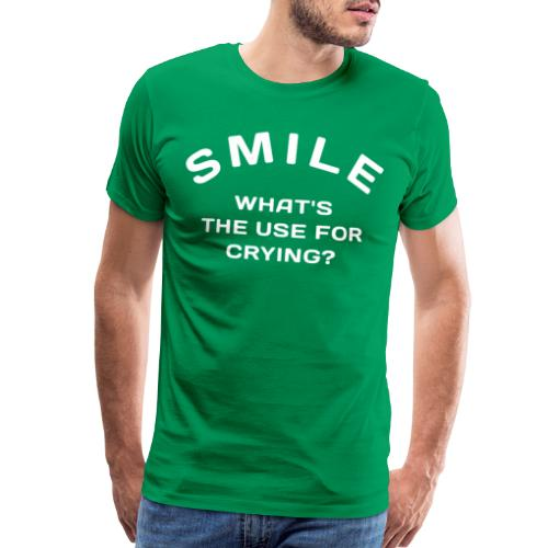 smile happy cry - Men's Premium T-Shirt