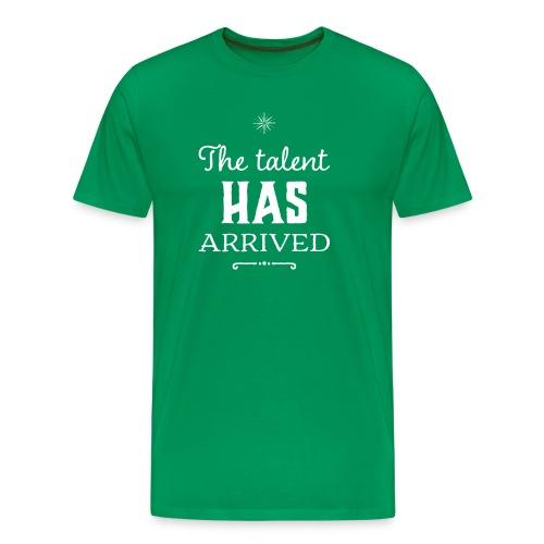 Talent has arrived (white) - Men's Premium T-Shirt
