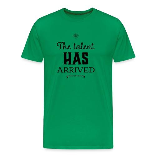 Talent has arrived (black) - Men's Premium T-Shirt