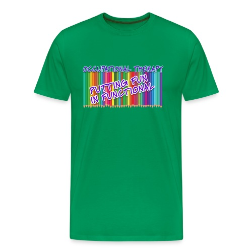 Occupational Therapy Putting the fun in functional - Men's Premium T-Shirt