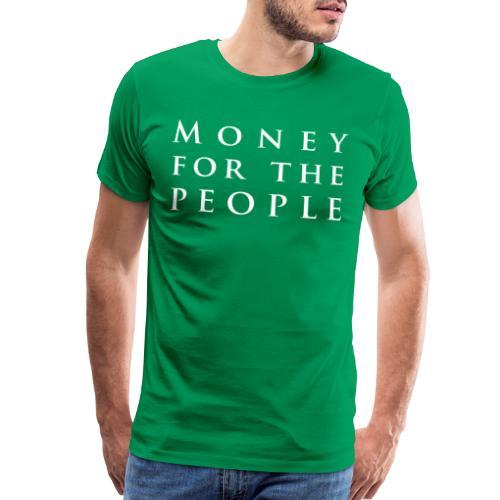 Money for the People - Men's Premium T-Shirt