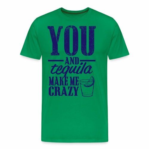 09 you and tequila copy - Men's Premium T-Shirt