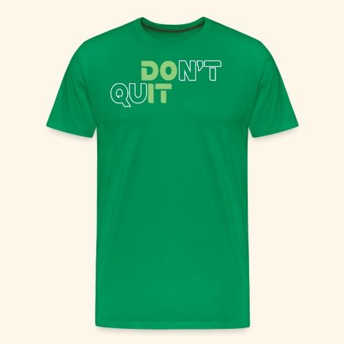 DON'T QUIT #8 - Men's Premium T-Shirt