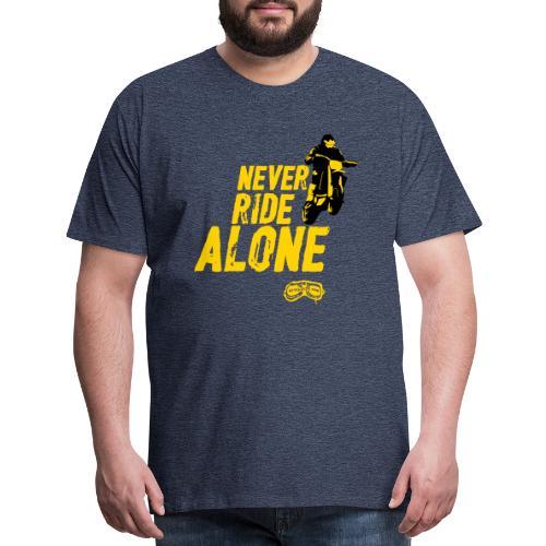 Never Ride Alone Black - Men's Premium T-Shirt