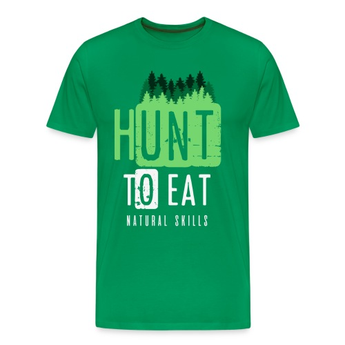Hunt for Eat - Men's Premium T-Shirt