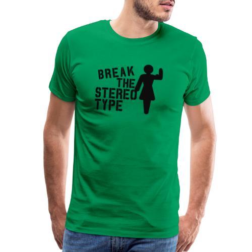 Break The Stereotype - Gym Motivation - Men's Premium T-Shirt