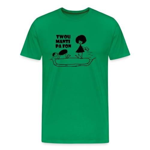 Twou_manti_pa_fon - Men's Premium T-Shirt