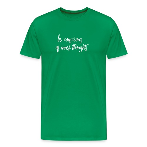 Be Conscious Of Inner Thoughts Mindfulness Sayings - Men's Premium T-Shirt
