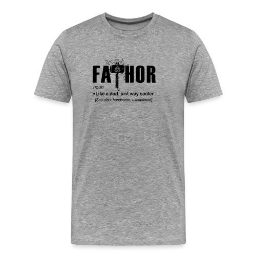 Fa Thor Like Dad Just Way - Men's Premium T-Shirt