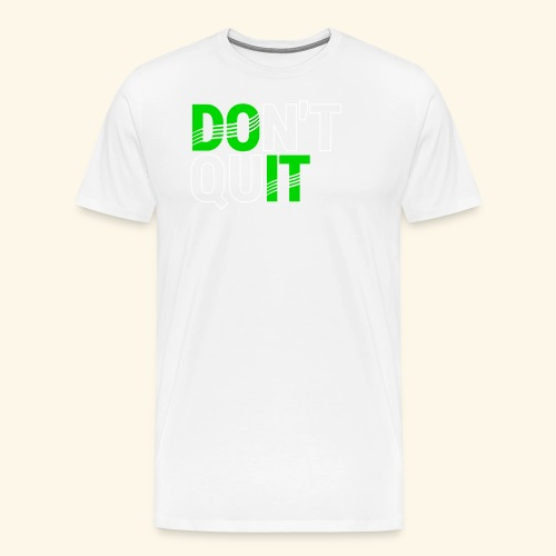 DON'T QUIT #4 - Men's Premium T-Shirt