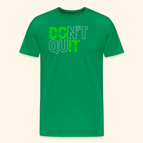 DON'T QUIT #4 - Men's Premium T-Shirt