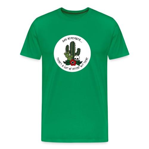 And Remember... - Men's Premium T-Shirt