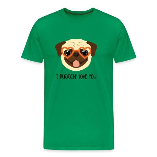 I Puggin' Love You - Men's Premium T-Shirt