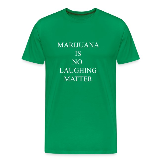 Marijuana Is No Laughing Matter