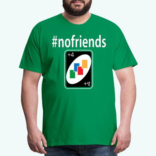 #nofriends Draw 4 - Men's Premium T-Shirt