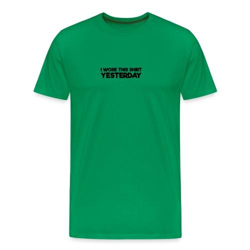 Funny Parodox: I Wore This Shirt Yesterday - Men's Premium T-Shirt