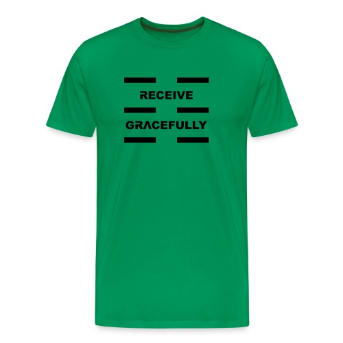 Receive Gracefully Black Letters - Men's Premium T-Shirt